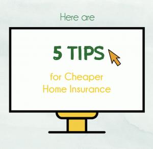 5 Tips for Cheaper Home Insurance