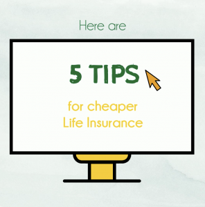 5 Tips for Cheaper Life Insurance