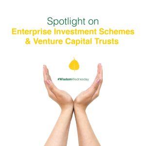 Spotlight on Enterprise Investment Schemes and Venture Capital Trusts