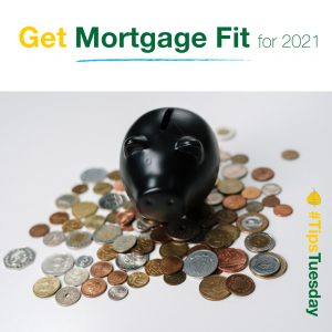 Read more about the article Get Mortgage Fit for 2021