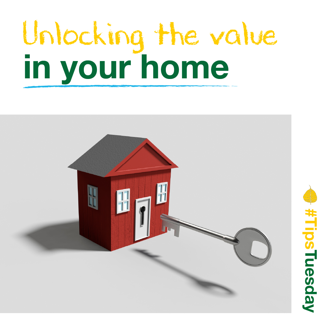 Unlocking the value in your home